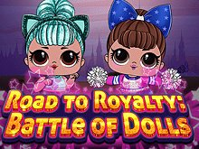Road to Royalty: Battle of Dolls